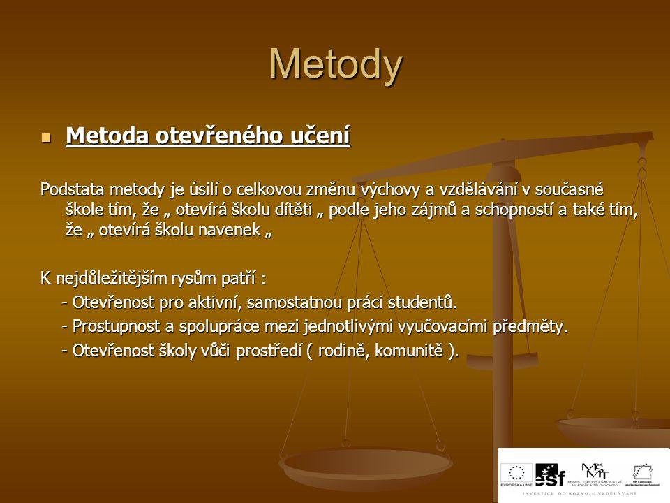 """Metody Metoda otevřeného učení Metoda otevřeného učení Podstata metody je úsilí o celkovou změnu výchovy a vzdělávání v současné škole tím, že """" oteví"""