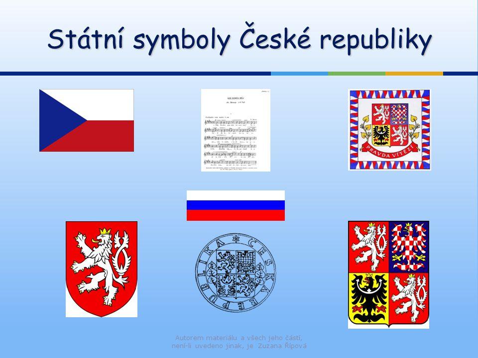 Autorem materiálu a všech jeho částí, není-li uvedeno jinak, je Zuzana Řípová Státní symboly České republiky