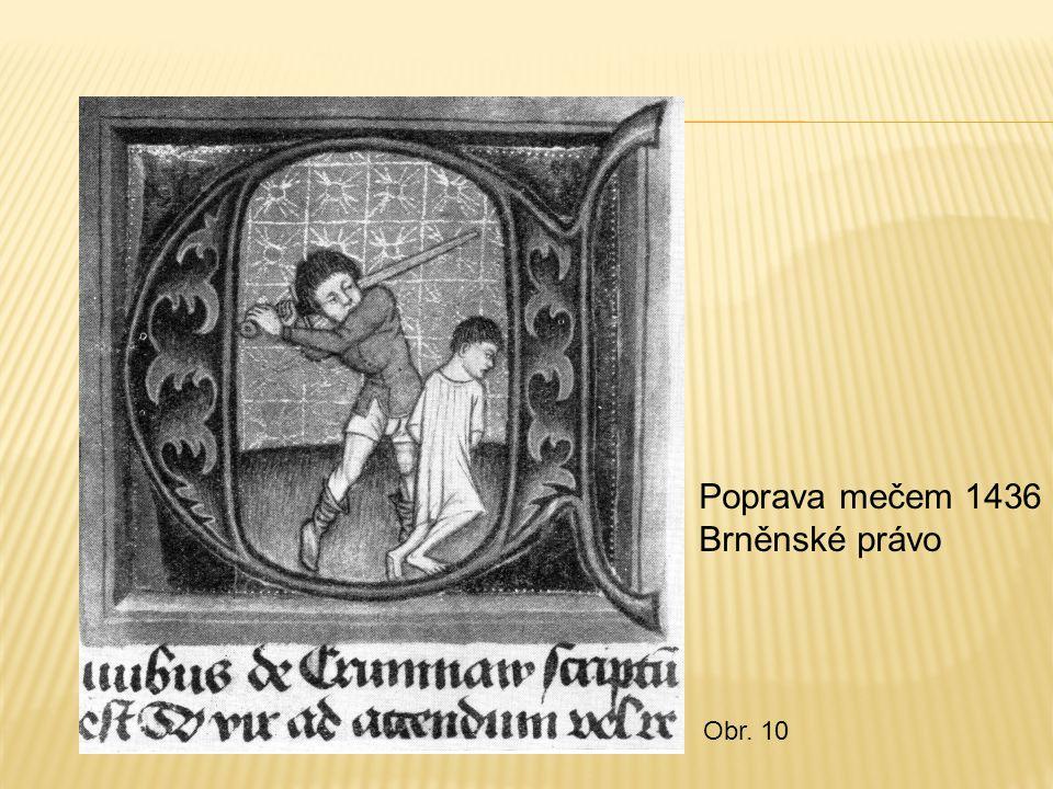Poprava mečem 1436 Brněnské právo Obr. 10