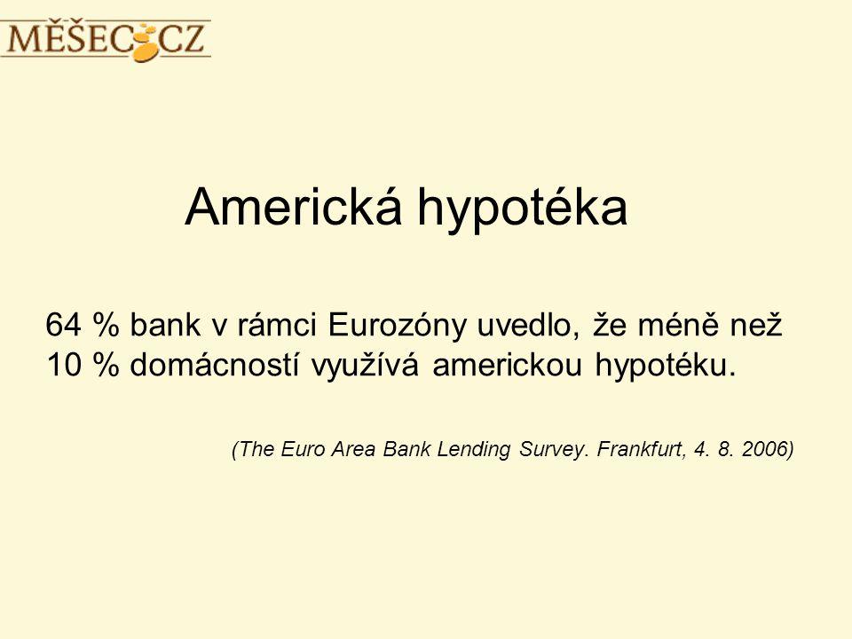 Americká hypotéka 64 % bank v rámci Eurozóny uvedlo, že méně než 10 % domácností využívá americkou hypotéku.