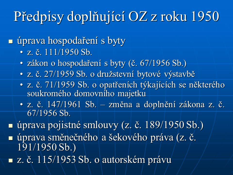 Předpisy doplňující OZ z roku 1950 úprava hospodaření s byty úprava hospodaření s byty z. č. 111/1950 Sb.z. č. 111/1950 Sb. zákon o hospodaření s byty