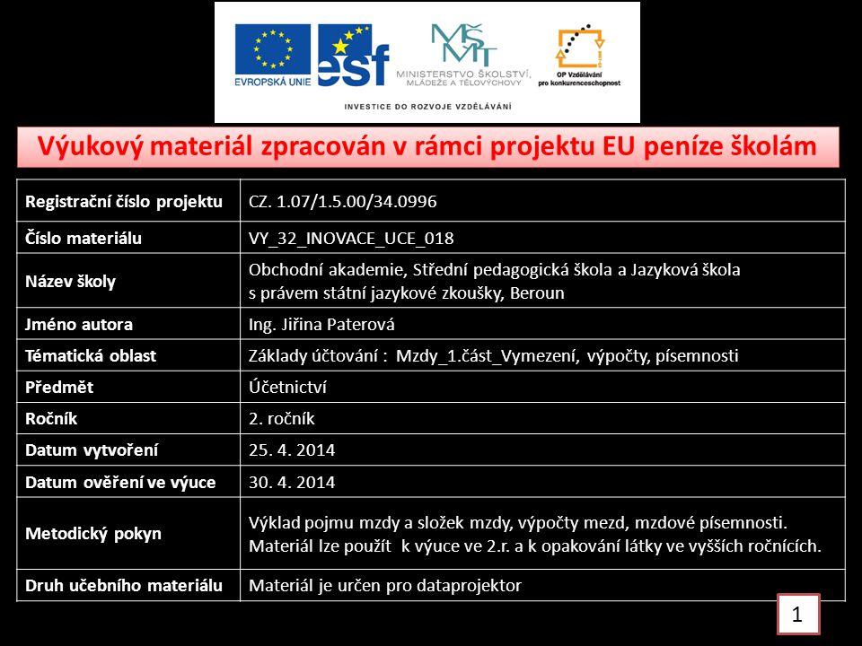 Výukový materiál zpracován v rámci projektu EU peníze školám Registrační číslo projektuCZ. 1.07/1.5.00/34.0996 Číslo materiáluVY_32_INOVACE_UCE_018 Ná