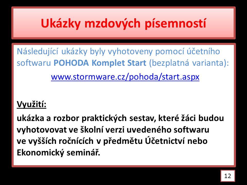 Ukázky mzdových písemností Následující ukázky byly vyhotoveny pomocí účetního softwaru POHODA Komplet Start (bezplatná varianta): www.stormware.cz/poh