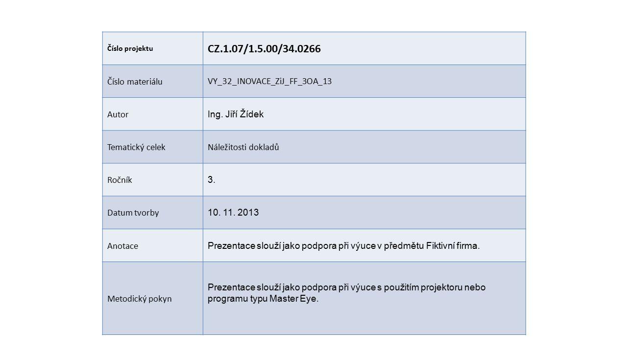 Číslo projektu CZ.1.07/1.5.00/34.0266 Číslo materiáluVY_32_INOVACE_ZiJ_FF_3OA_13 Autor Ing.