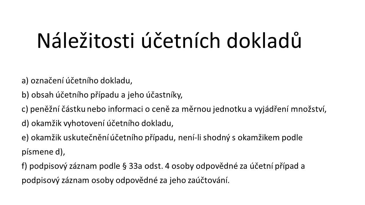 Daňovým dokladem je písemnost, která splňuje podmínky stanovené v zákoně č.