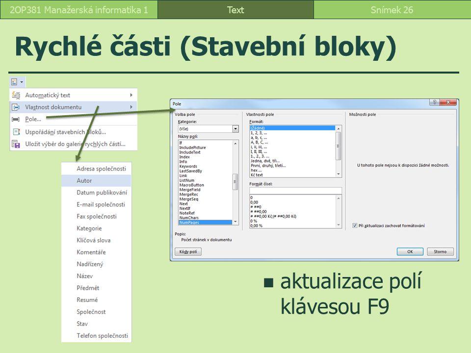Rychlé části (Stavební bloky) TextSnímek 262OP381 Manažerská informatika 1 aktualizace polí klávesou F9