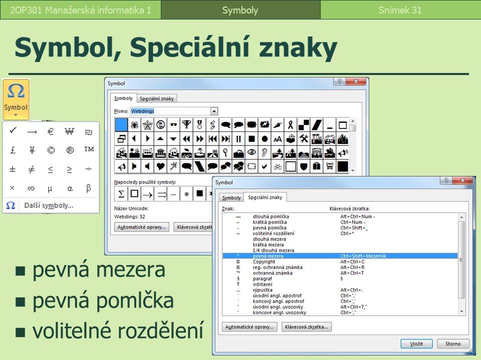 pevná mezera pevná pomlčka volitelné rozdělení Symbol, Speciální znaky SymbolySnímek 312OP381 Manažerská informatika 1