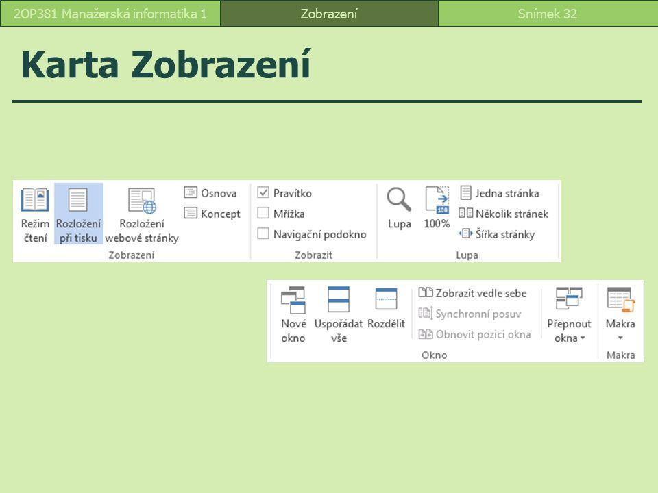 Karta Zobrazení ZobrazeníSnímek 322OP381 Manažerská informatika 1