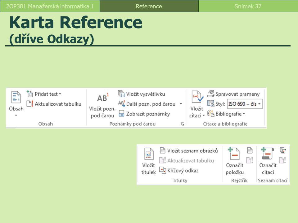 Karta Reference (dříve Odkazy) ReferenceSnímek 372OP381 Manažerská informatika 1