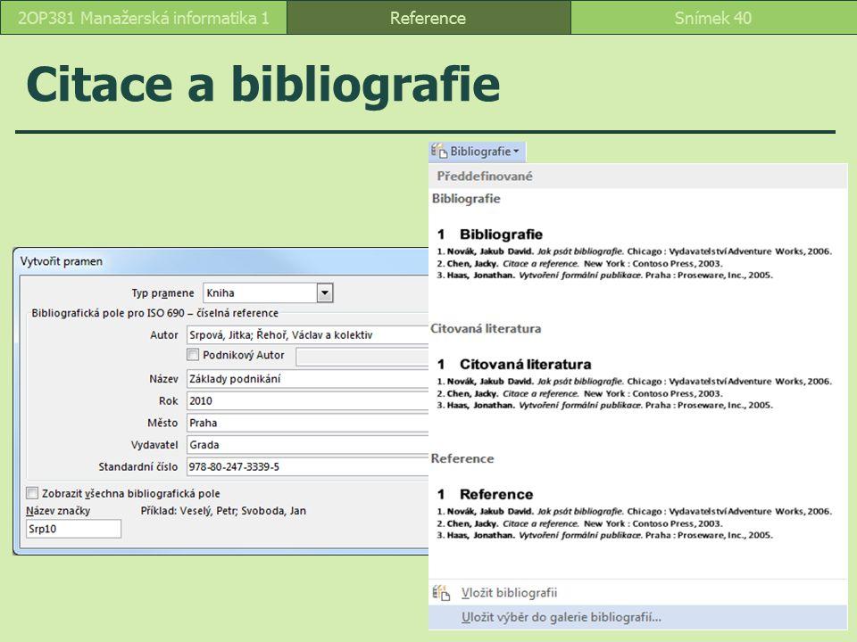Citace a bibliografie ReferenceSnímek 402OP381 Manažerská informatika 1