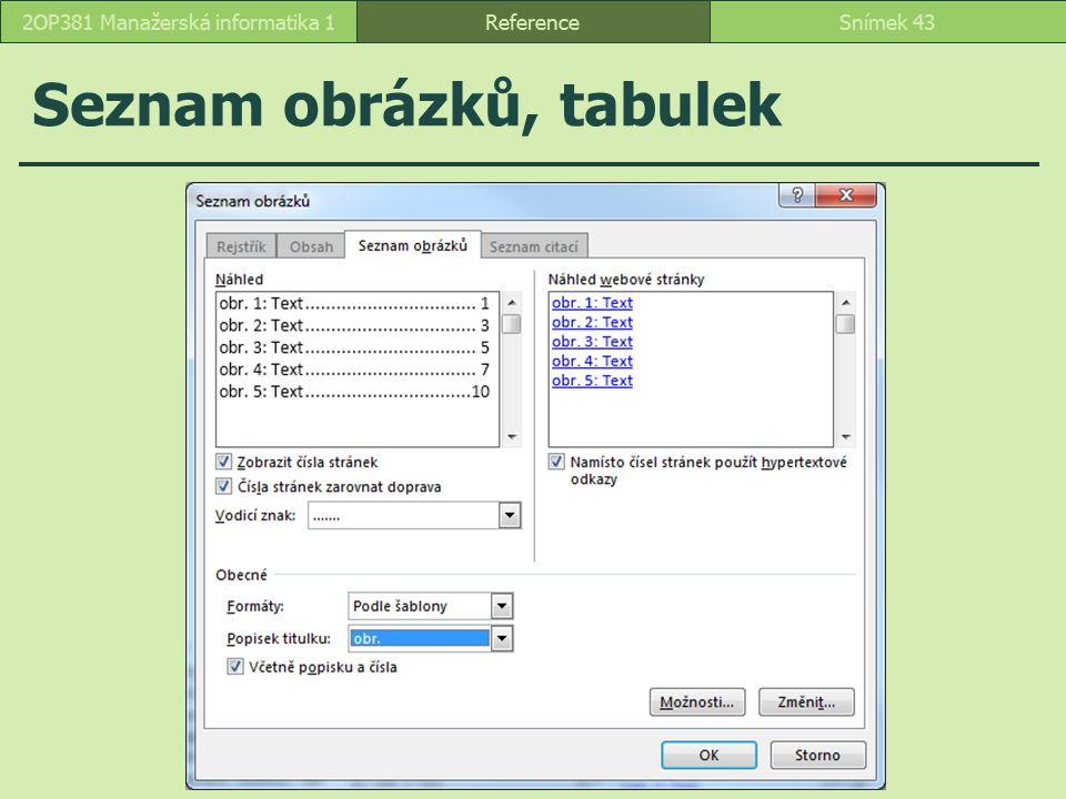 Seznam obrázků, tabulek ReferenceSnímek 432OP381 Manažerská informatika 1