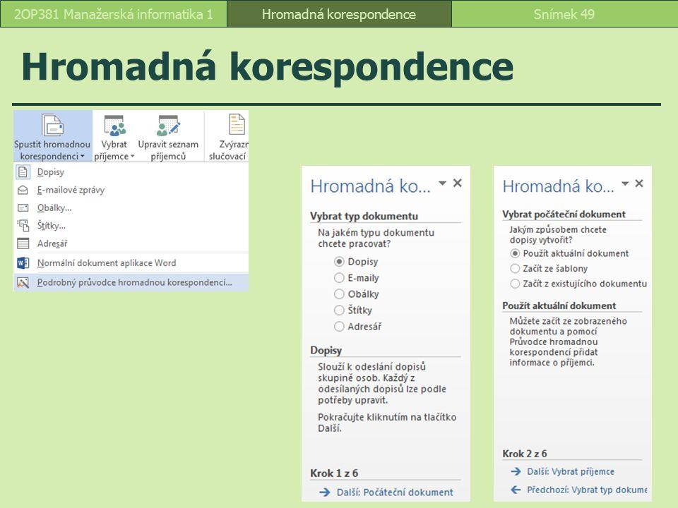 Hromadná korespondence Snímek 492OP381 Manažerská informatika 1