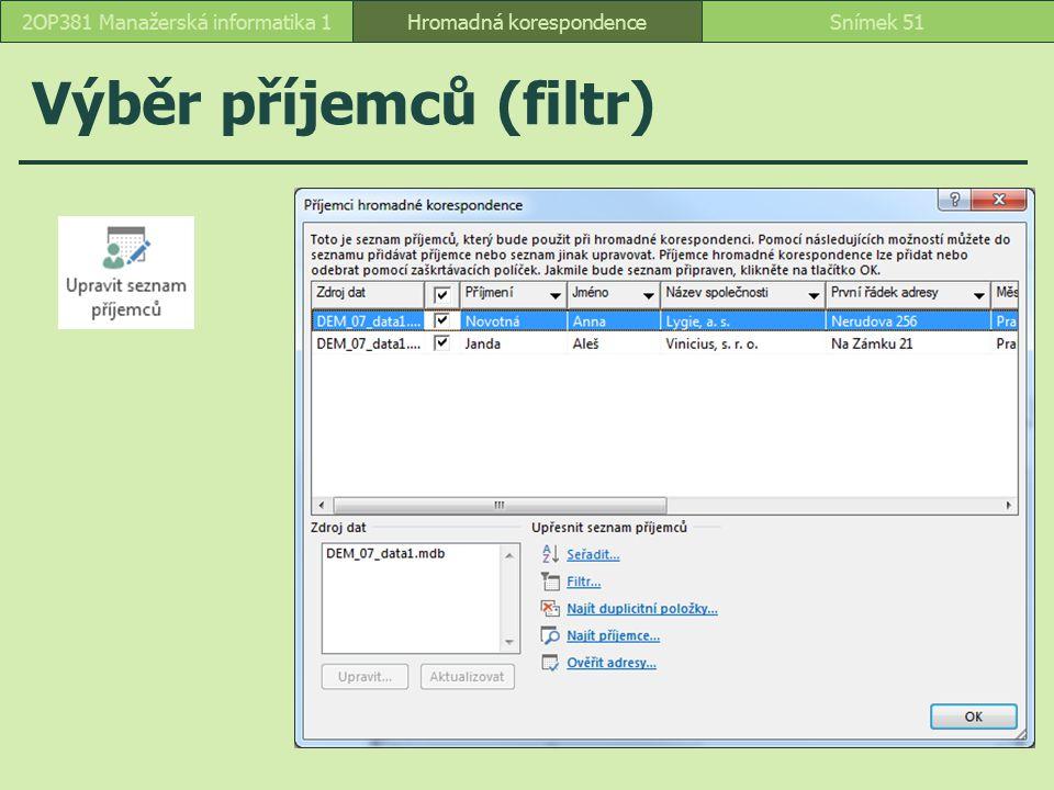 Výběr příjemců (filtr) Hromadná korespondenceSnímek 512OP381 Manažerská informatika 1