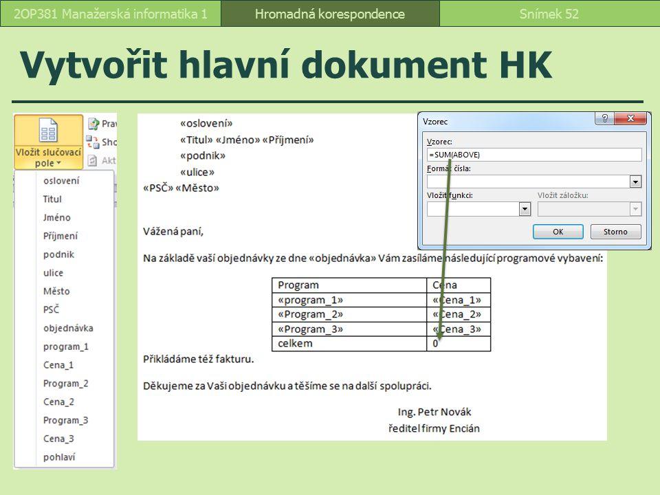 Vytvořit hlavní dokument HK Hromadná korespondenceSnímek 522OP381 Manažerská informatika 1