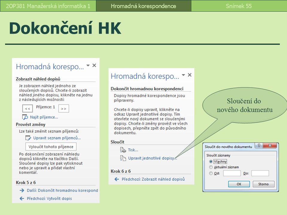 Dokončení HK Hromadná korespondenceSnímek 552OP381 Manažerská informatika 1 Sloučení do nového dokumentu
