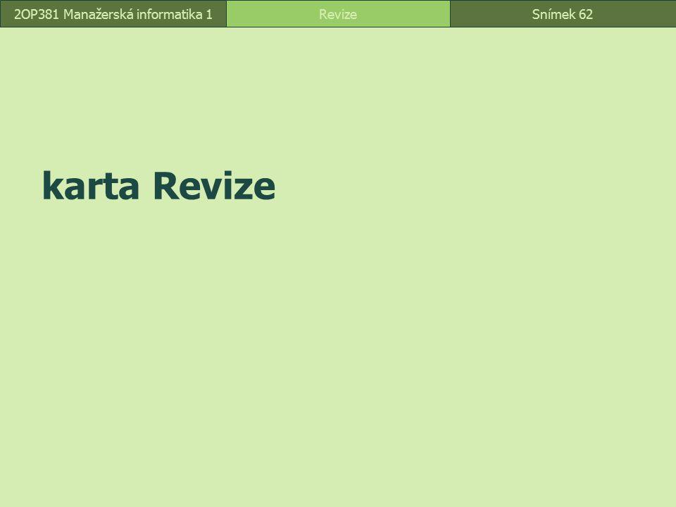 Snímek 62 karta Revize Snímek 62Revize2OP381 Manažerská informatika 1