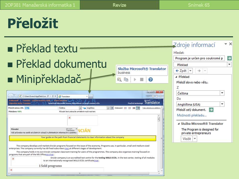 Přeložit Překlad textu Překlad dokumentu Minipřekladač RevizeSnímek 652OP381 Manažerská informatika 1