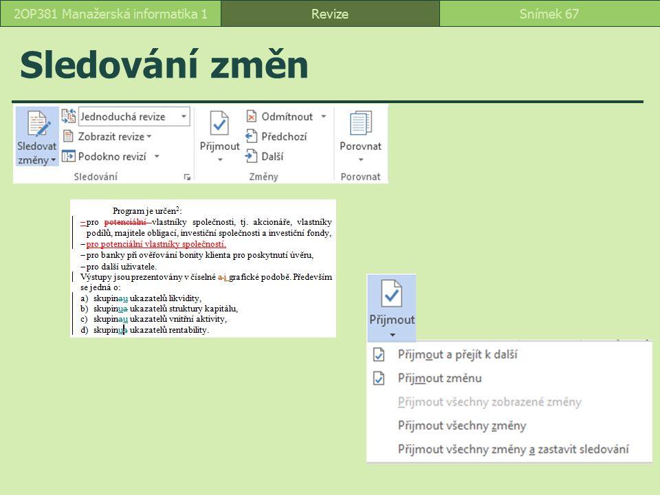 Sledování změn RevizeSnímek 672OP381 Manažerská informatika 1
