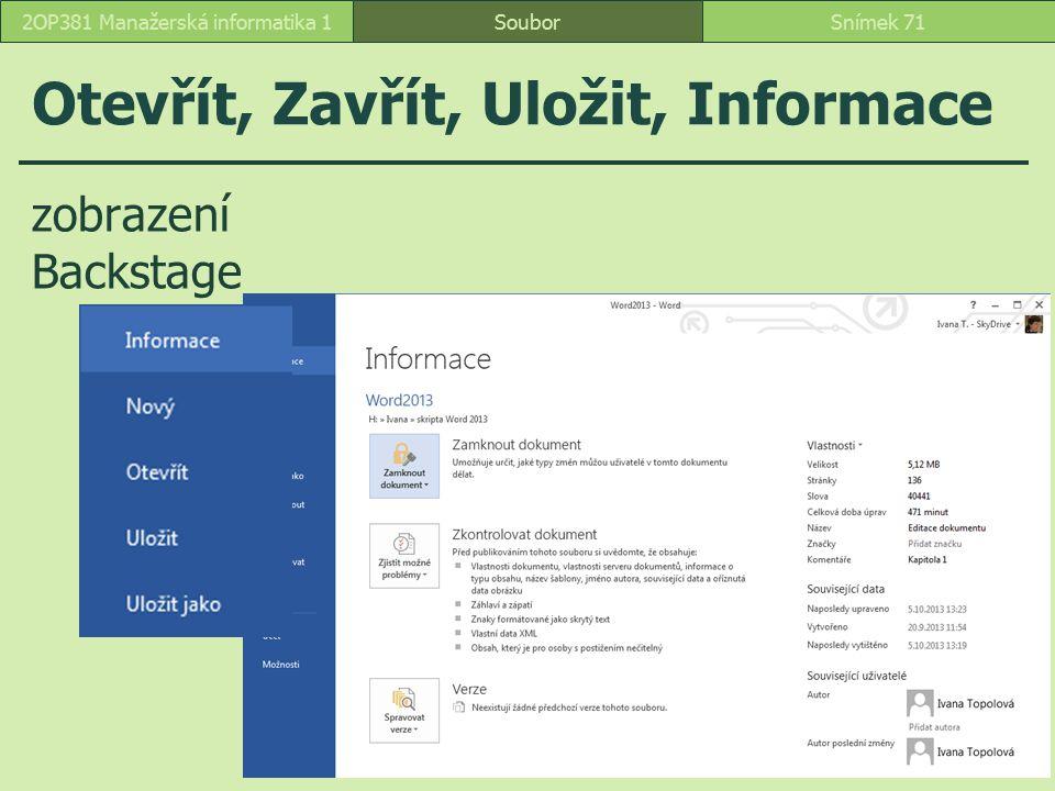 Otevřít, Zavřít, Uložit, Informace zobrazení Backstage SouborSnímek 712OP381 Manažerská informatika 1