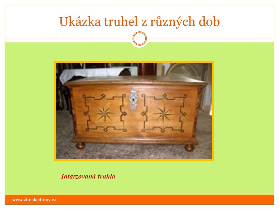 Lidový nábytek www.zlinskedumy.cz Nábytek byl vyráběn z dřevin jako jasan, dub, smrk, lípa, bříza.