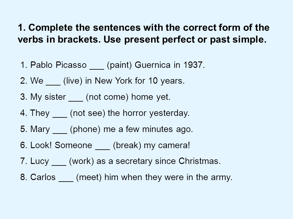 1. Complete the sentences with the correct form of the verbs in brackets.