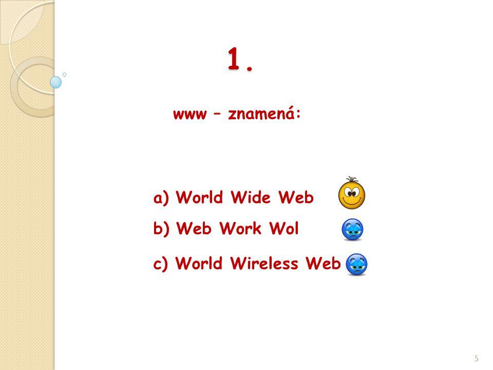 2. IP adresa je: 6 b) Internet post a) Internet protokol c) Internet packet