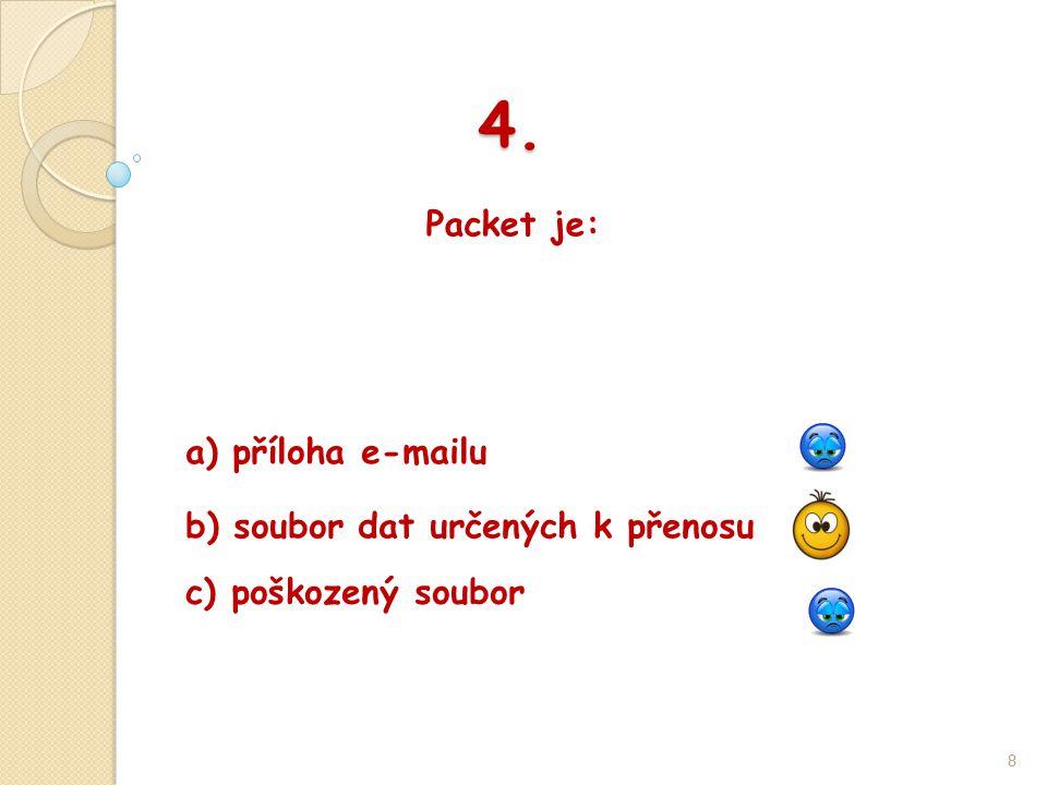 5. Které označení je pro místní (lokální) síť? 9 b) WAN a) LAN c) MAN