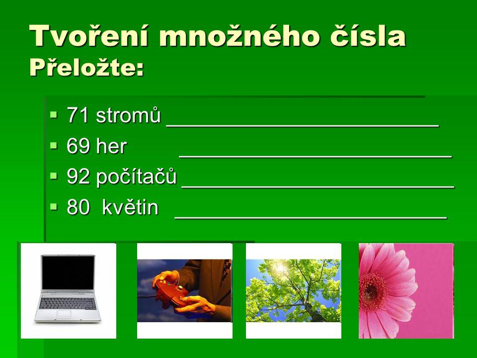 Tvoření množného čísla  Použité zdroje: http://office.microsoft.com/cs-cz/images