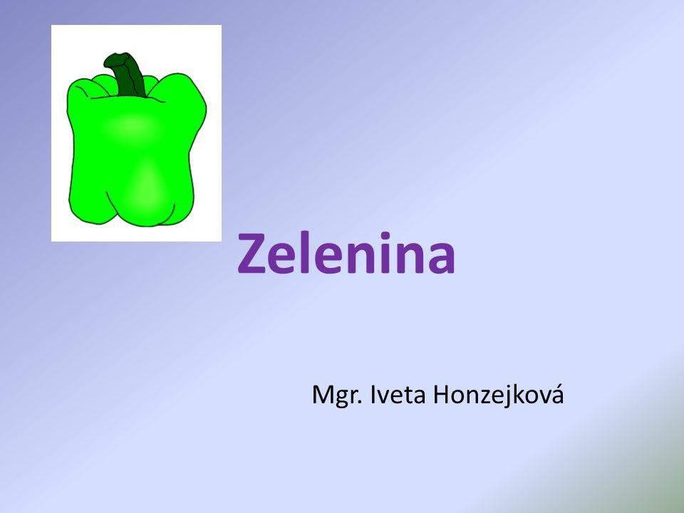 Zelenina Mgr. Iveta Honzejková