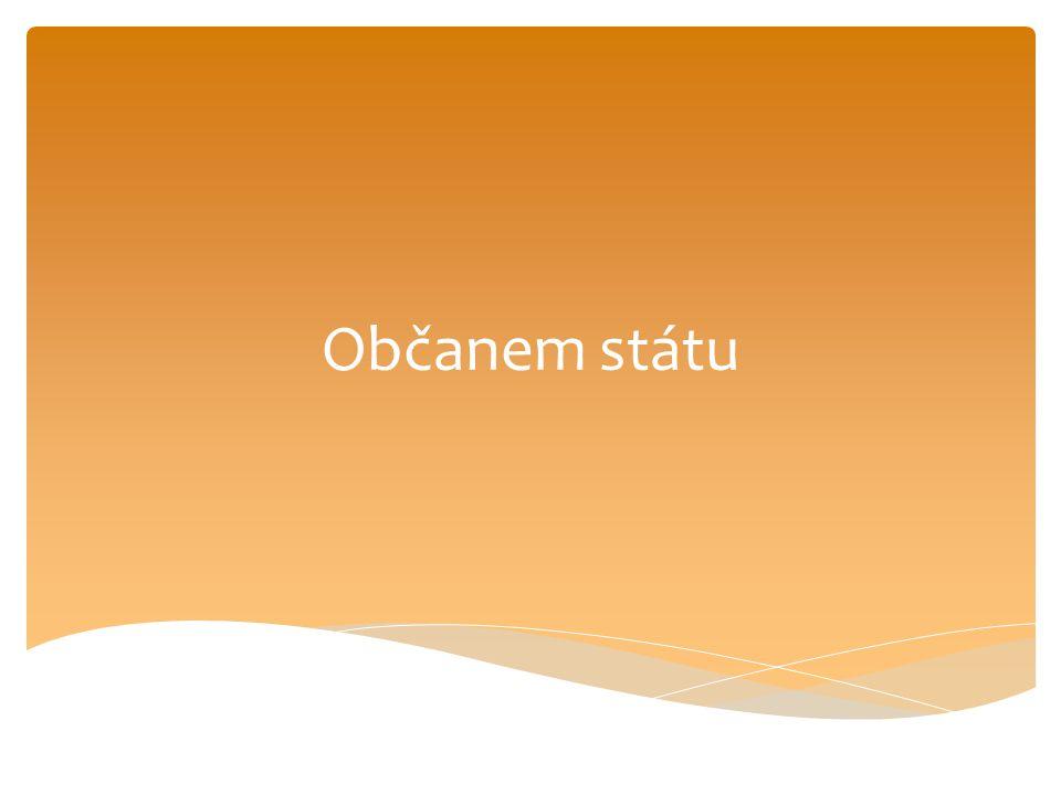  Vzniká: -narozením na území ČR -osvojením -určením otcovství -prohlášením -udělením Státní občanství