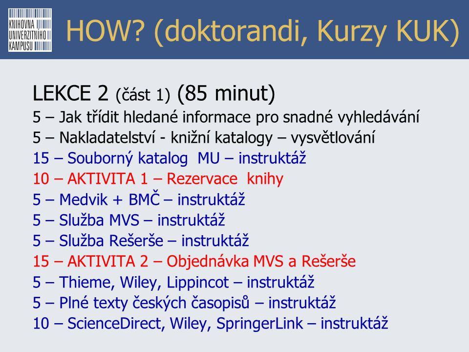 HOW? (doktorandi, Kurzy KUK) LEKCE 2 (část 1) (85 minut) 5 – Jak třídit hledané informace pro snadné vyhledávání 5 – Nakladatelství - knižní katalogy