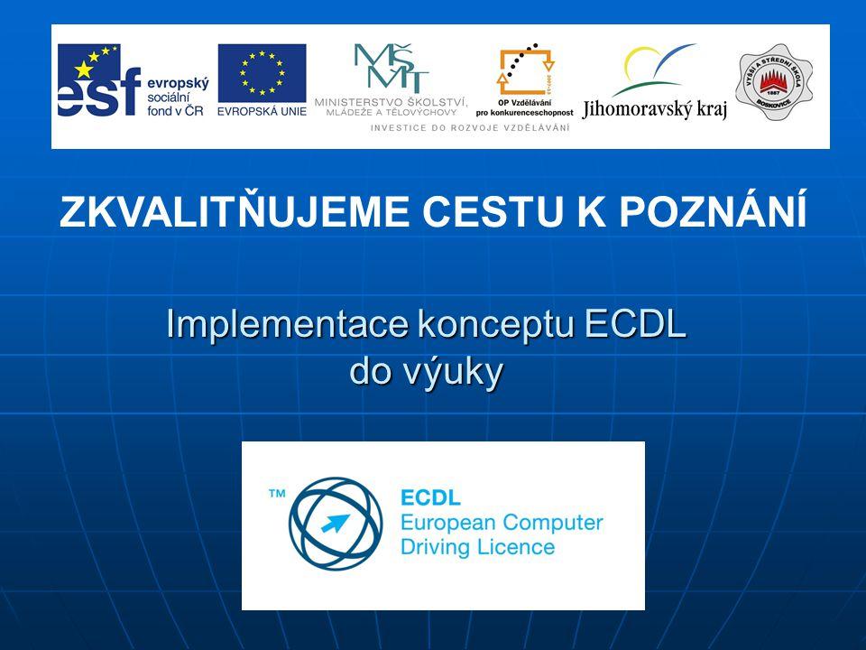 Implementace konceptu ECDL do výuky ZKVALITŇUJEME CESTU K POZNÁNÍ