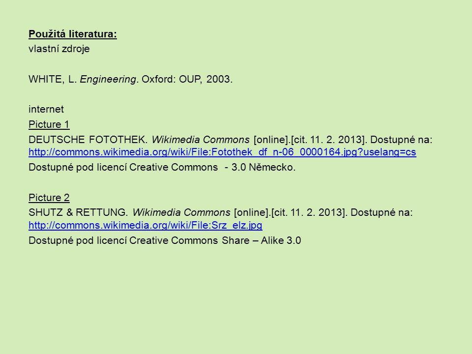 Použitá literatura: vlastní zdroje WHITE, L. Engineering.
