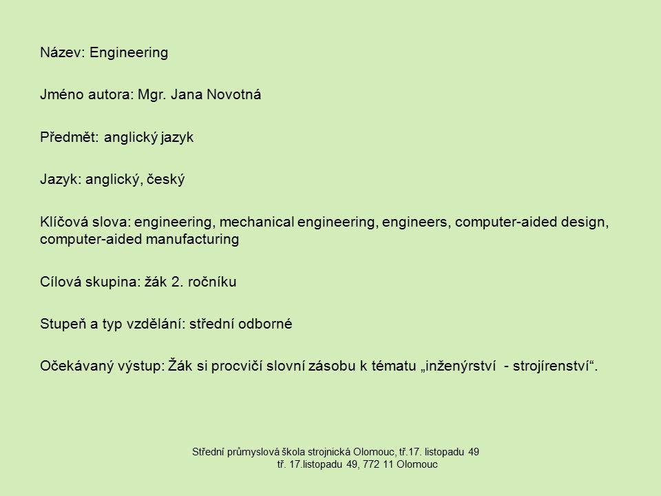 Metodický list/anotace: Žáci si na základě této prezentace osvojí slovní zásobu k tématu inženýrství (strojírenství).