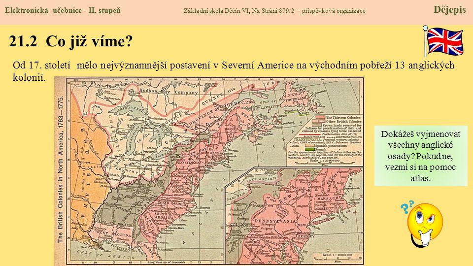 21.2 Co již víme? Elektronická učebnice - II. stupeň Základní škola Děčín VI, Na Stráni 879/2 – příspěvková organizace Dějepis Od 17. století mělo nej