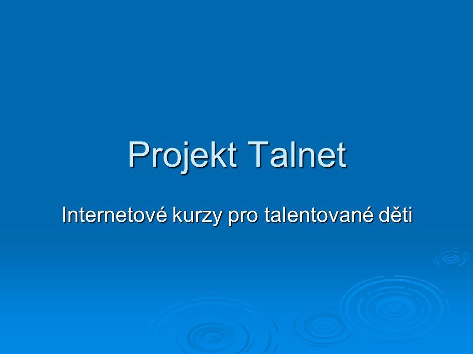 Projekt Talnet Internetové kurzy pro talentované děti