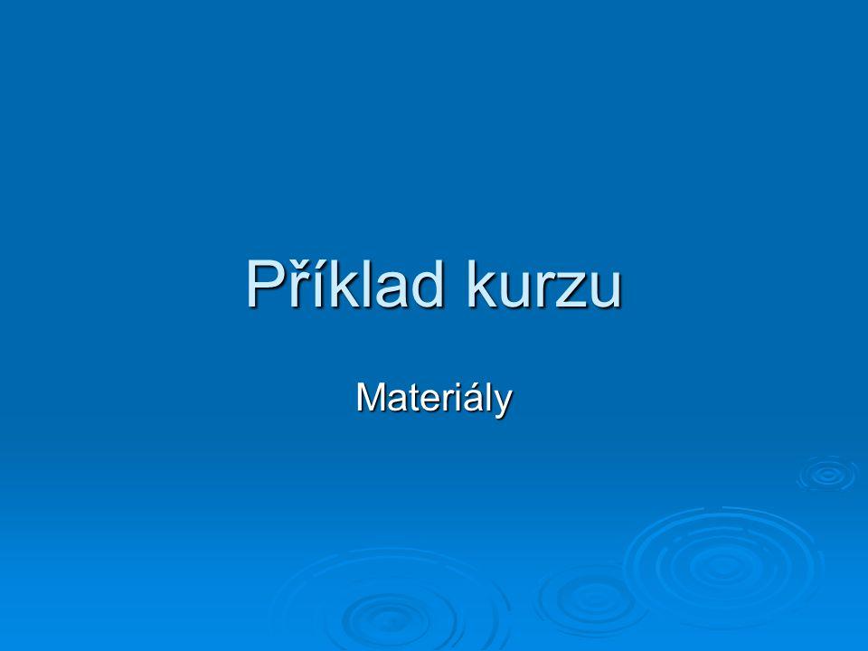 Příklad kurzu Materiály