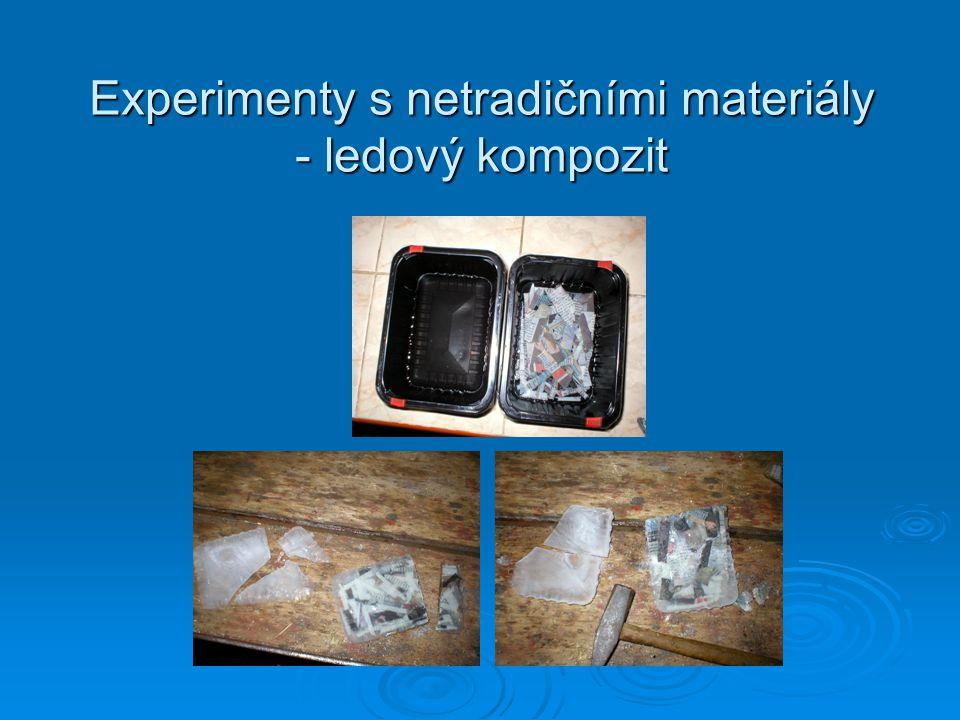 Experimenty s netradičními materiály - ledový kompozit