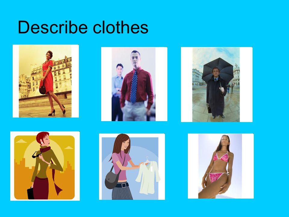 Describe clothes