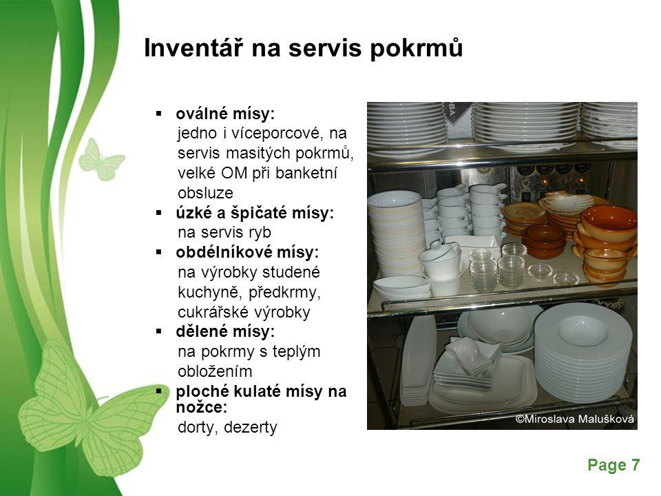 Free Powerpoint TemplatesPage 8 Inventář na podávání polévek  šálek výlevový s jedním ouškem na přelévání polévek do talíře ( kovový, porcelánový)  šálek vývarový – bujon šálek se dvěma uchy, vývar s vložkou lze vypít  šálek na exotické polévky (želví, račí),podobný moka šálku (1dcl)  mísa na polévku terina