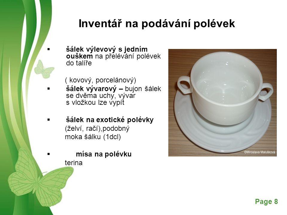 Free Powerpoint TemplatesPage 8 Inventář na podávání polévek  šálek výlevový s jedním ouškem na přelévání polévek do talíře ( kovový, porcelánový) 