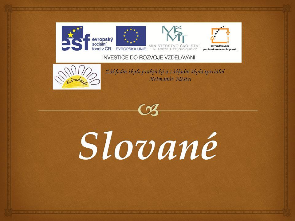  Já a můj svět ICT2_1/39 Anotace: Žák si osvojí základní znalosti o každodenním životě Slovanů.