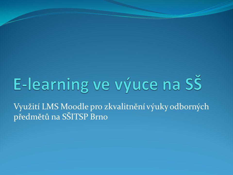 Využití LMS Moodle pro zkvalitnění výuky odborných předmětů na SŠITSP Brno