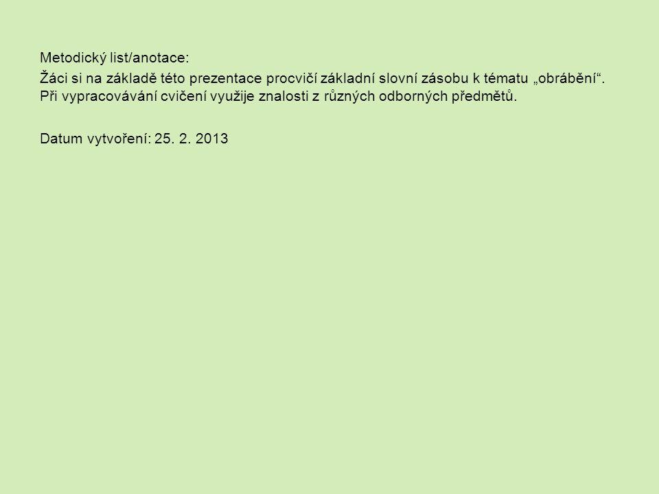 """Metodický list/anotace: Žáci si na základě této prezentace procvičí základní slovní zásobu k tématu """"obrábění ."""