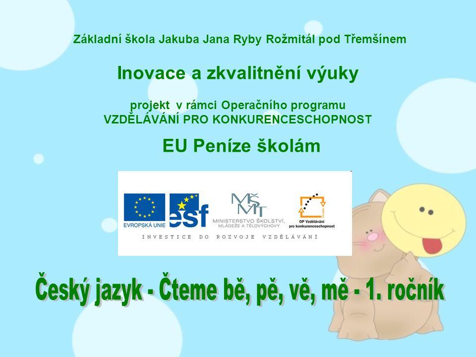 Téma: Čteme bě, pě, vě, mě – 1.ročník Použitý software: držitel licence - ZŠ J.