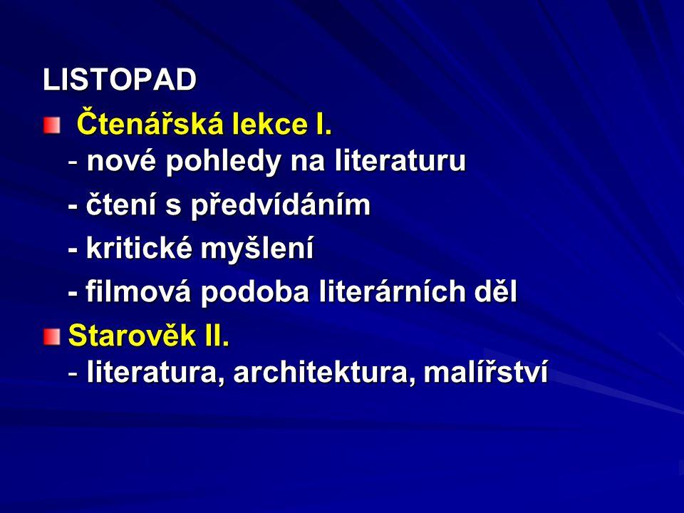 LISTOPAD Čtenářská lekce I. - nové pohledy na literaturu Čtenářská lekce I.