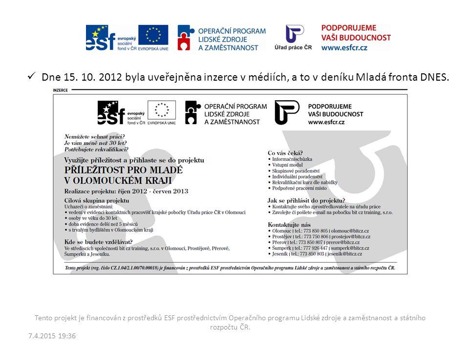 7.4.2015 19:38 Tento projekt je financován z prostředků ESF prostřednictvím Operačního programu Lidské zdroje a zaměstnanost a státního rozpočtu ČR.