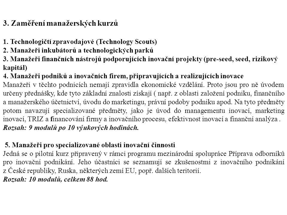 3. Zaměření manažerských kurzů 1. Technologičtí zpravodajové (Technology Scouts) 2.