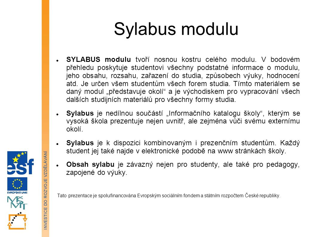 Sylabus modulu SYLABUS modulu tvoří nosnou kostru celého modulu.