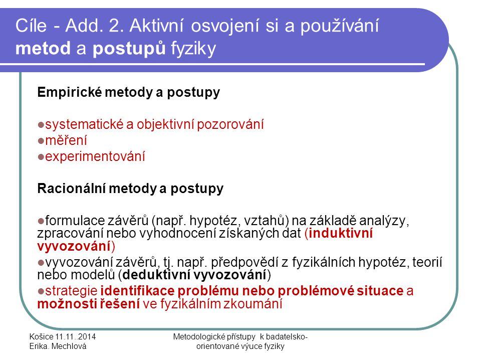 Cíle - Add. 2. Aktivní osvojení si a používání metod a postupů fyziky Empirické metody a postupy systematické a objektivní pozorování měření experimen